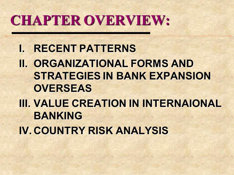 CHAPTER OVERVIEW: I. RECENT PATTERNS