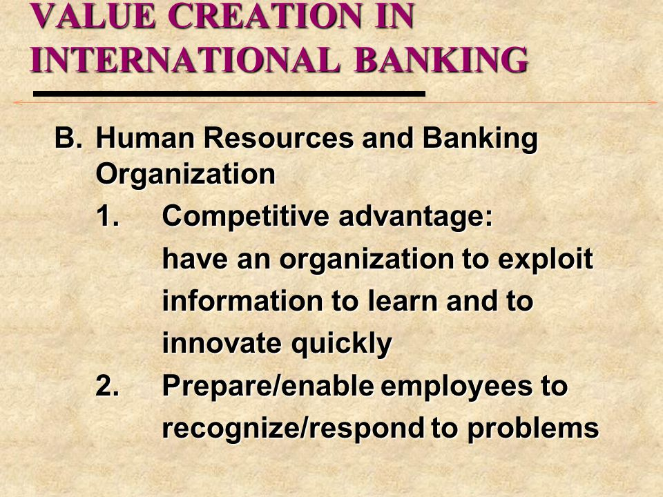 VALUE CREATION IN INTERNATIONAL BANKING