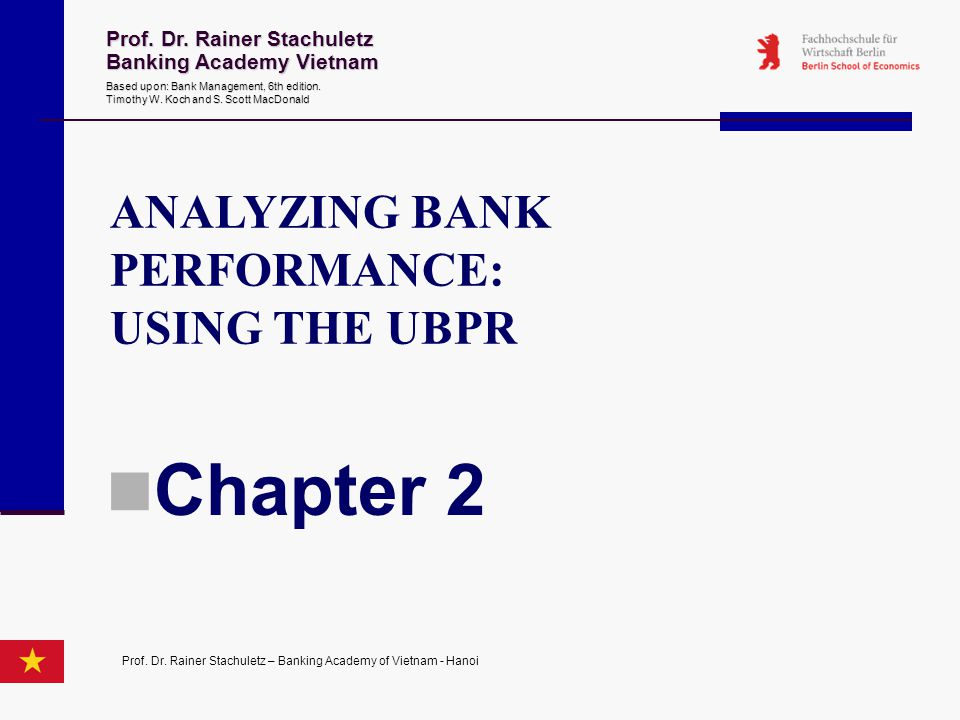 Chapter 2 ANALYZING BANK PERFORMANCE: USING THE UBPR