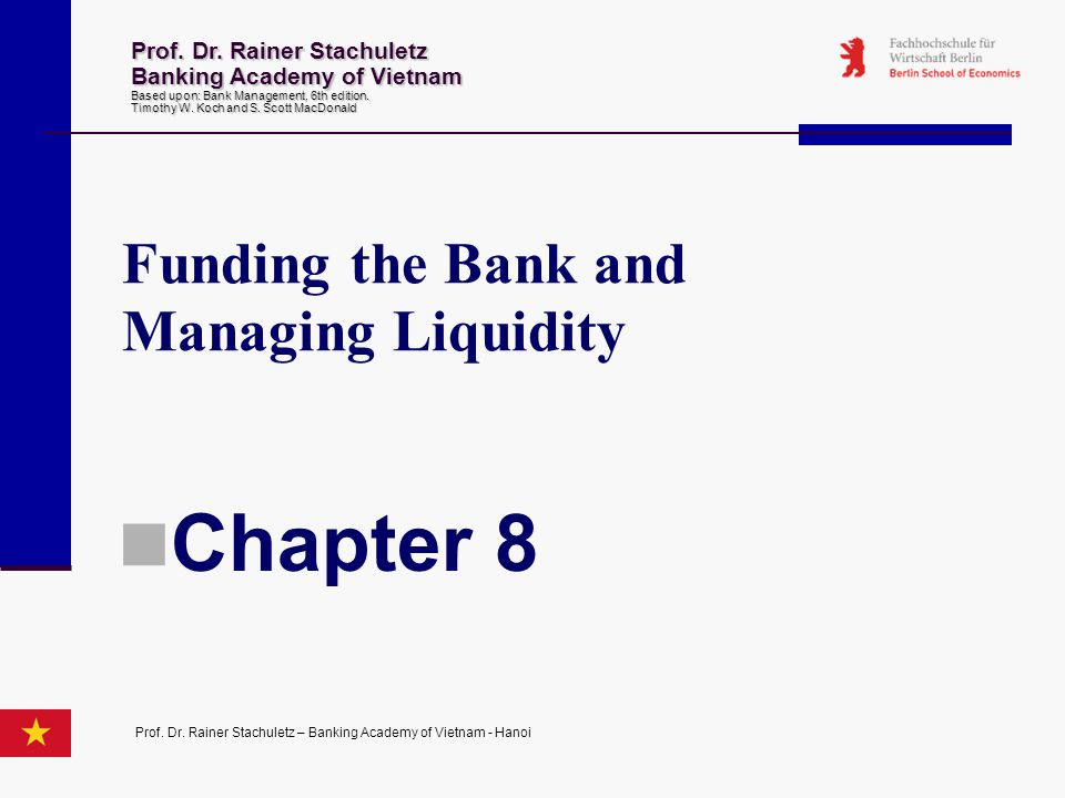 Chapter 8 Funding the Bank and Managing Liquidity