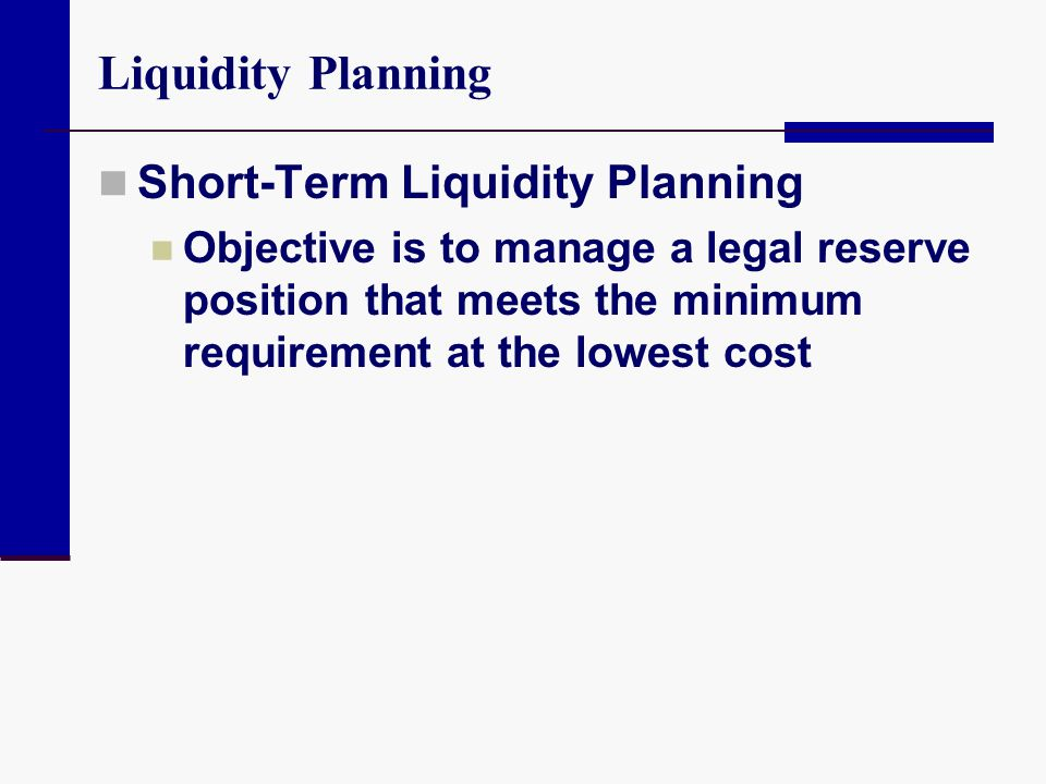 Liquidity Planning Short-Term Liquidity Planning