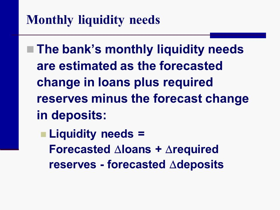Monthly liquidity needs