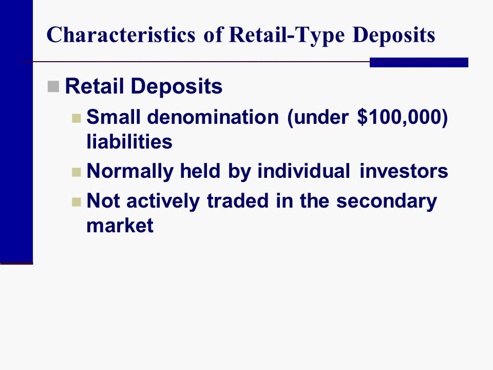 Characteristics of Retail-Type Deposits