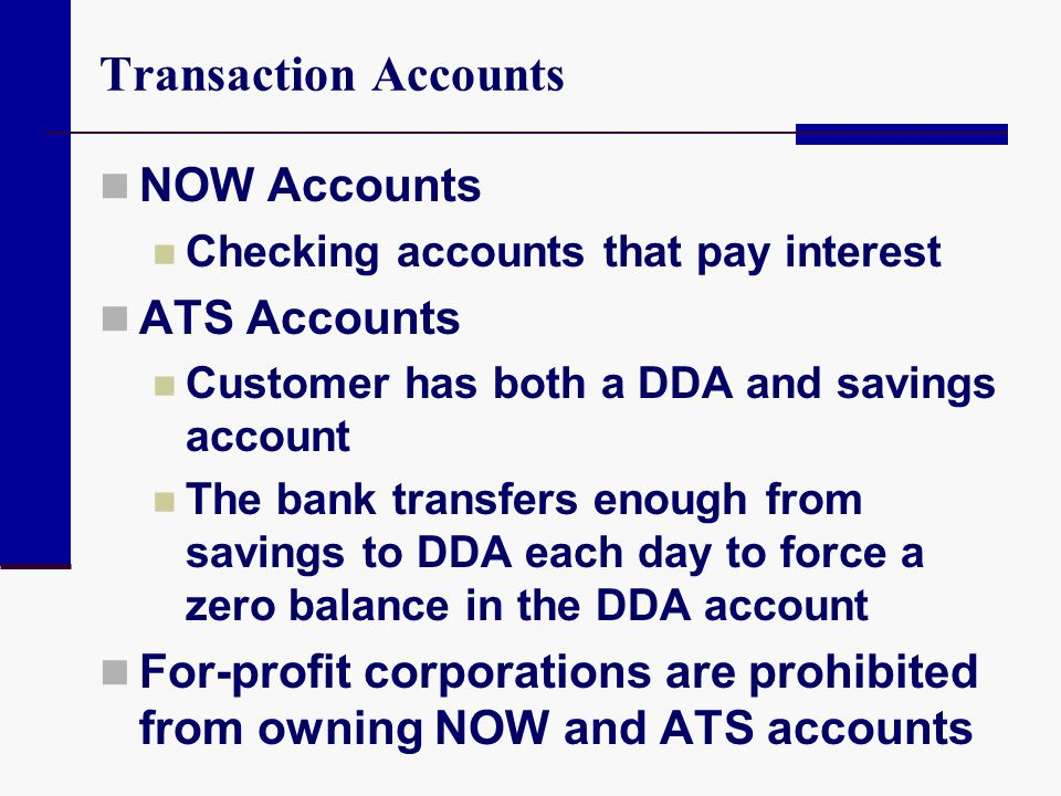 Transaction Accounts NOW Accounts ATS Accounts