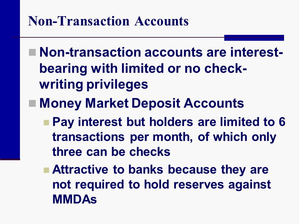 Non-Transaction Accounts