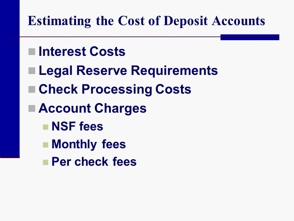 Estimating the Cost of Deposit Accounts