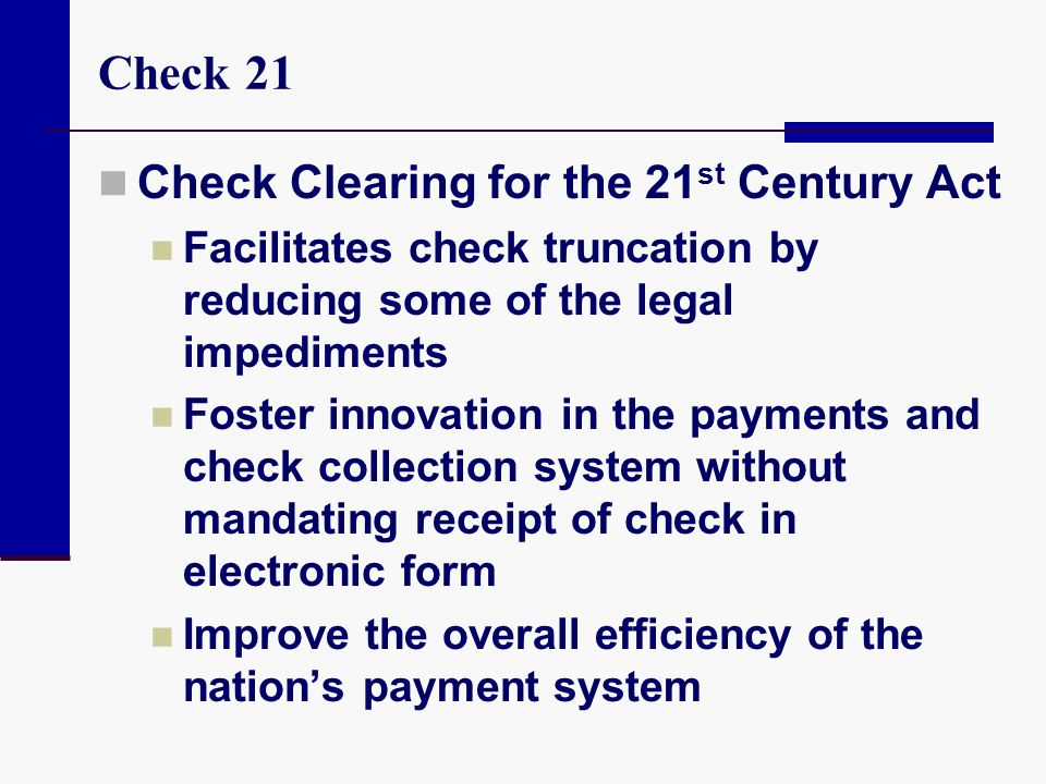 Check 21 Check Clearing for the 21st Century Act