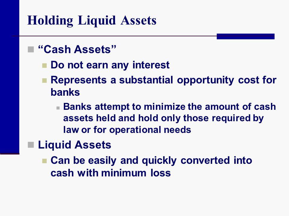 Holding Liquid Assets Cash Assets Liquid Assets