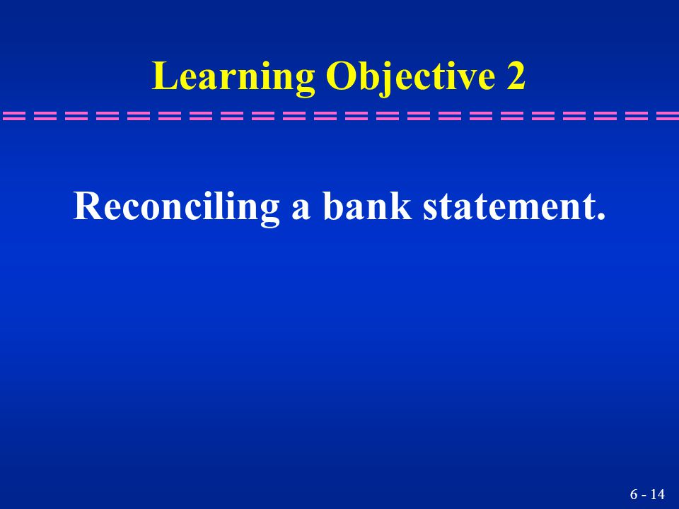 Reconciling a bank statement.