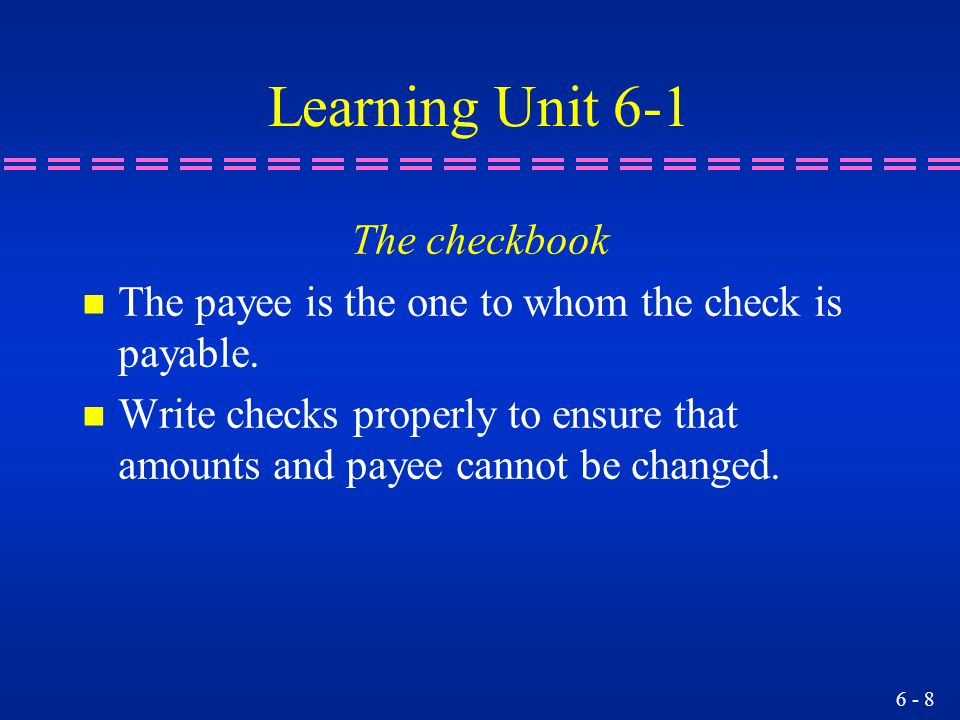 Learning Unit 6-1 The checkbook