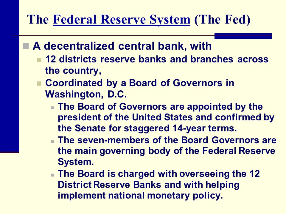 The Federal Reserve System (The Fed)