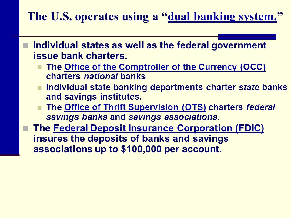 The U.S. operates using a dual banking system.