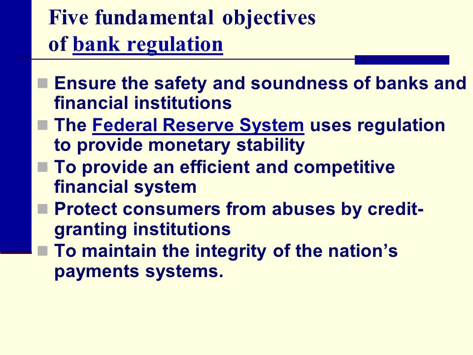 Five fundamental objectives of bank regulation