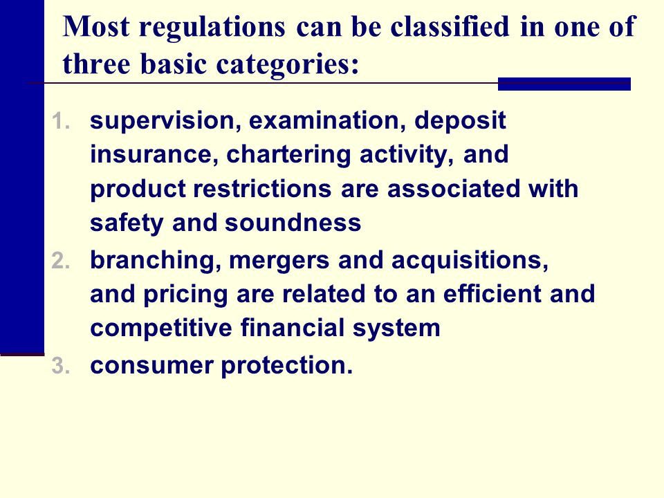Most regulations can be classified in one of three basic categories: