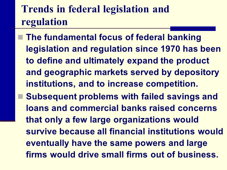 Trends in federal legislation and regulation