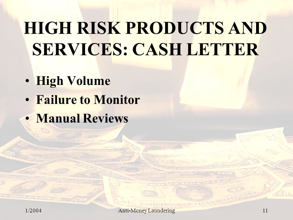 HIGH RISK PRODUCTS AND SERVICES: CASH LETTER