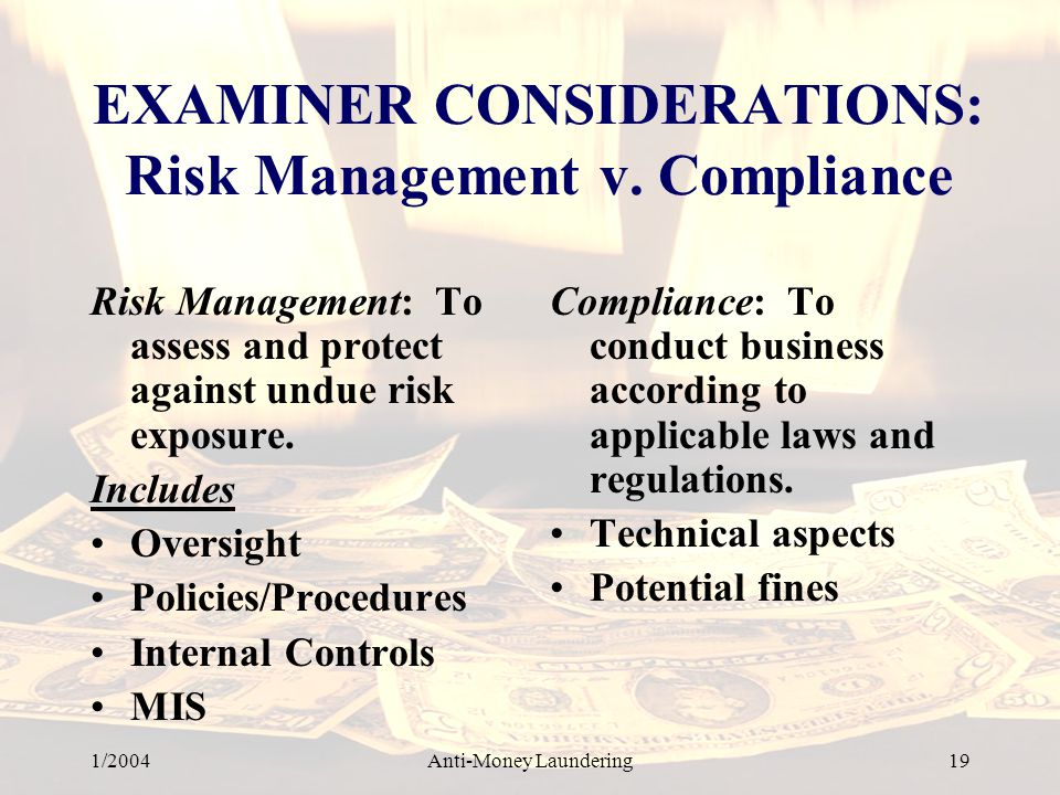 EXAMINER CONSIDERATIONS: Risk Management v. Compliance