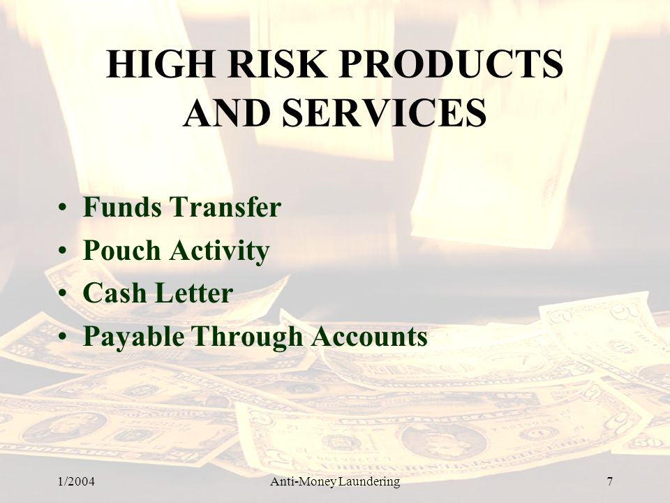 HIGH RISK PRODUCTS AND SERVICES
