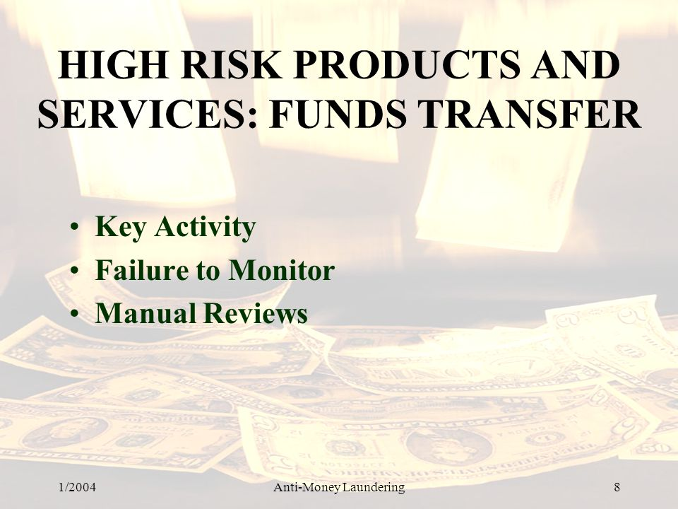 HIGH RISK PRODUCTS AND SERVICES: FUNDS TRANSFER