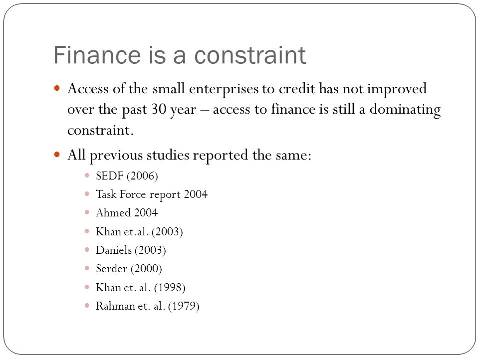 Finance is a constraint