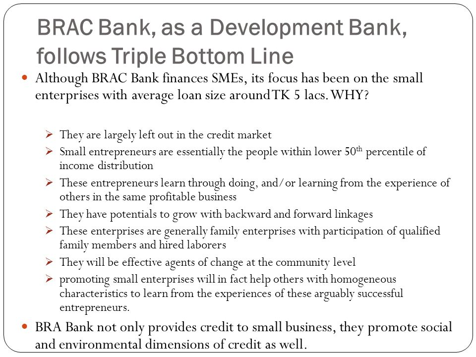 BRAC Bank, as a Development Bank, follows Triple Bottom Line