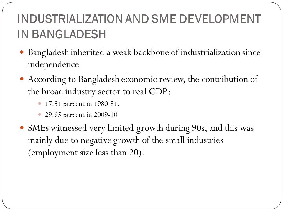 INDUSTRIALIZATION AND SME DEVELOPMENT IN BANGLADESH