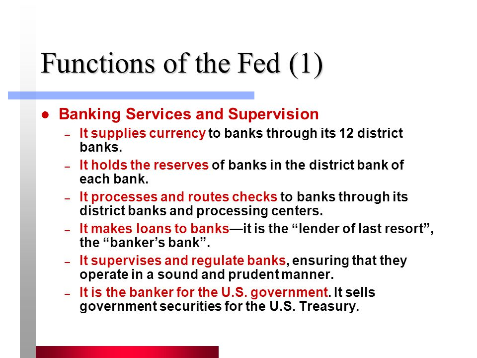 Functions of the Fed (1) Banking Services and Supervision