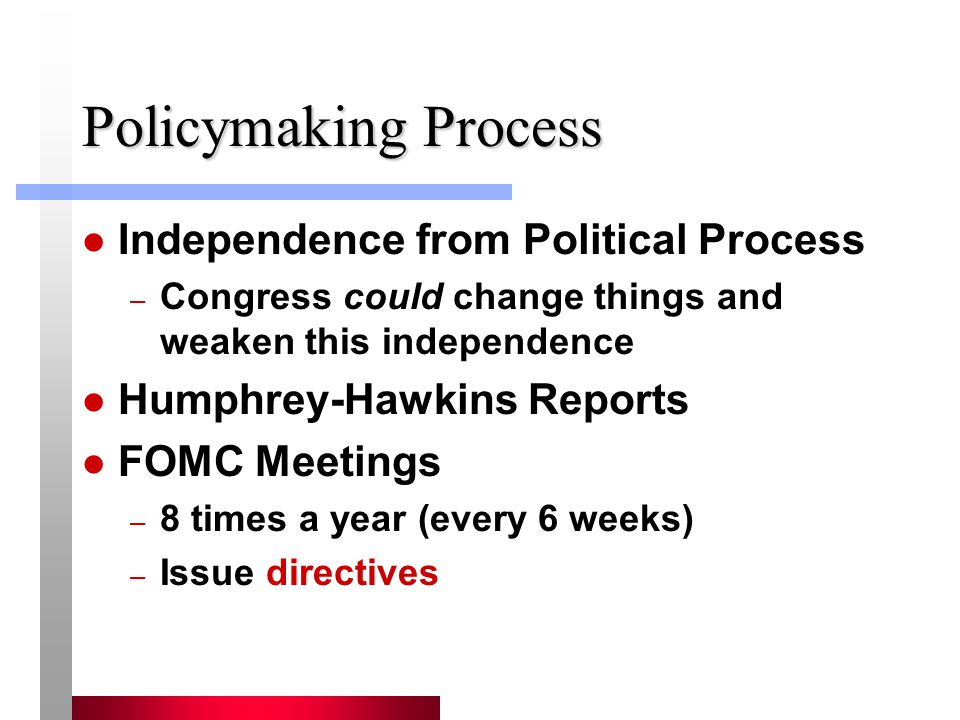 Policymaking Process Independence from Political Process