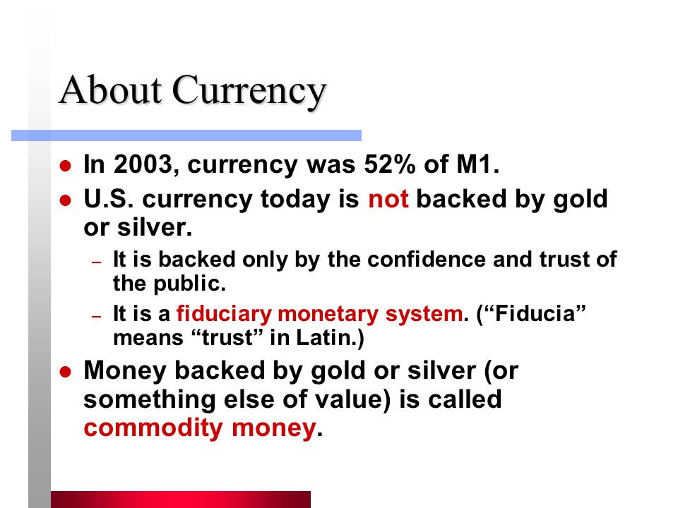 About Currency In 2003, currency was 52% of M1.