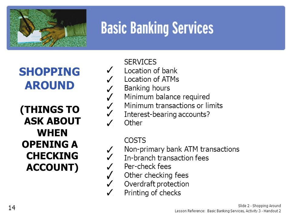 (THINGS TO ASK ABOUT WHEN OPENING A CHECKING ACCOUNT)