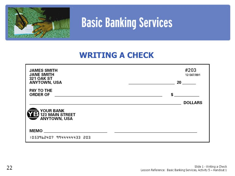 WRITING A CHECK Consider providing copies of this handout, which can be found in the Citigroup Financial Education Curriculum: