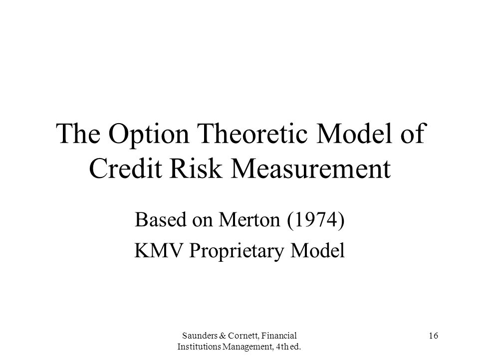 The Option Theoretic Model of Credit Risk Measurement