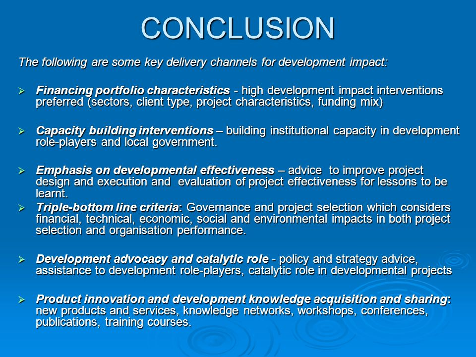 CONCLUSION The following are some key delivery channels for development impact: