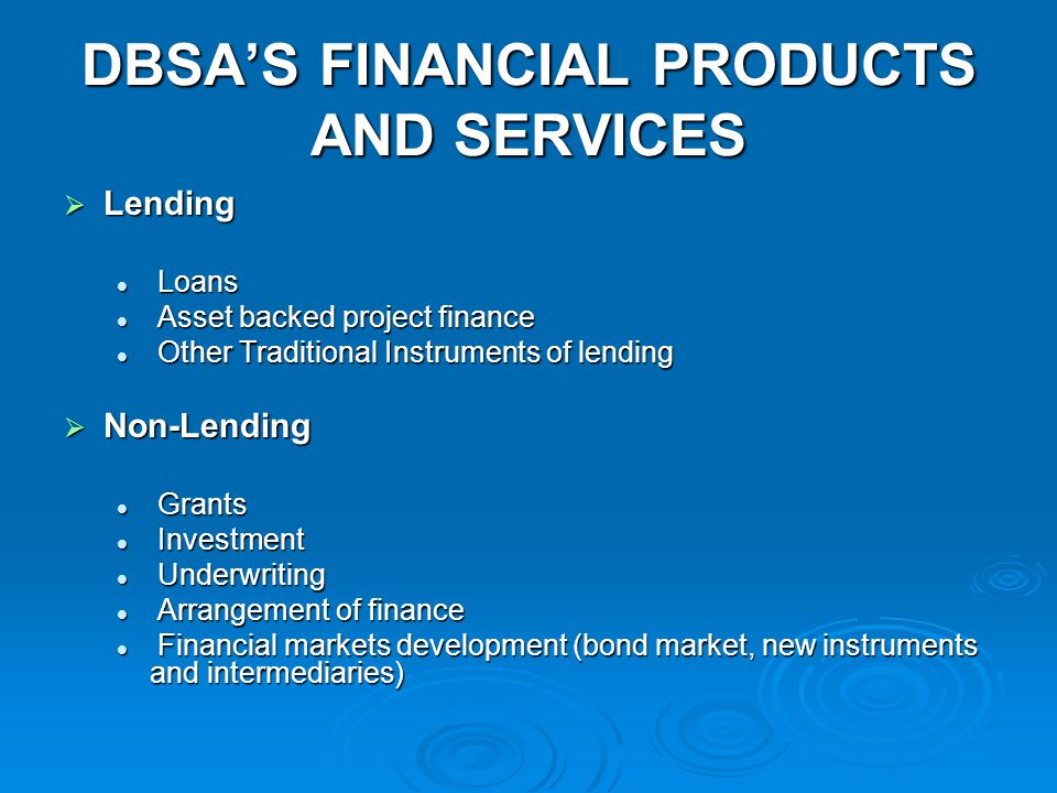 DBSA'S FINANCIAL PRODUCTS AND SERVICES