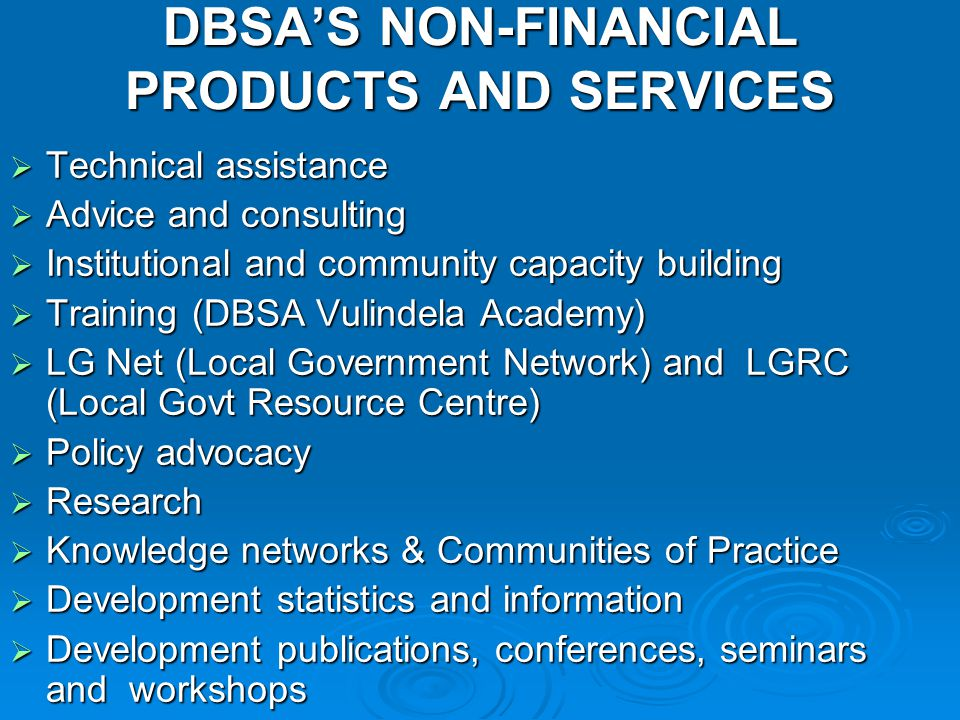 DBSA'S NON-FINANCIAL PRODUCTS AND SERVICES