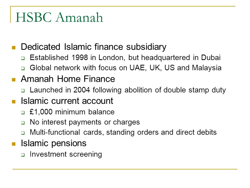 HSBC Amanah Dedicated Islamic finance subsidiary Amanah Home Finance