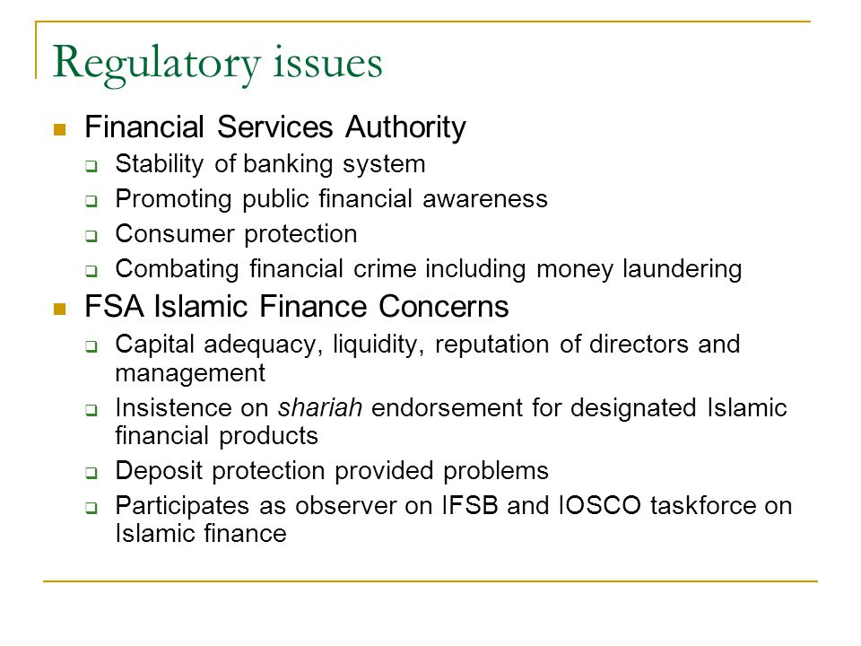 Regulatory issues Financial Services Authority