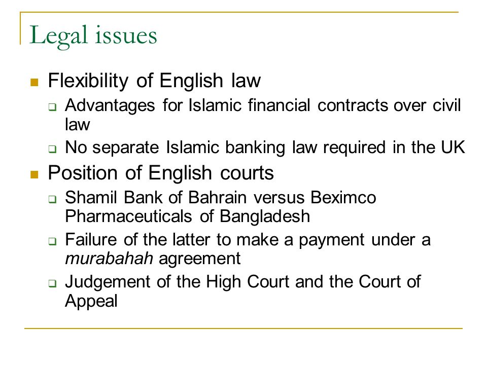 Legal issues Flexibility of English law Position of English courts