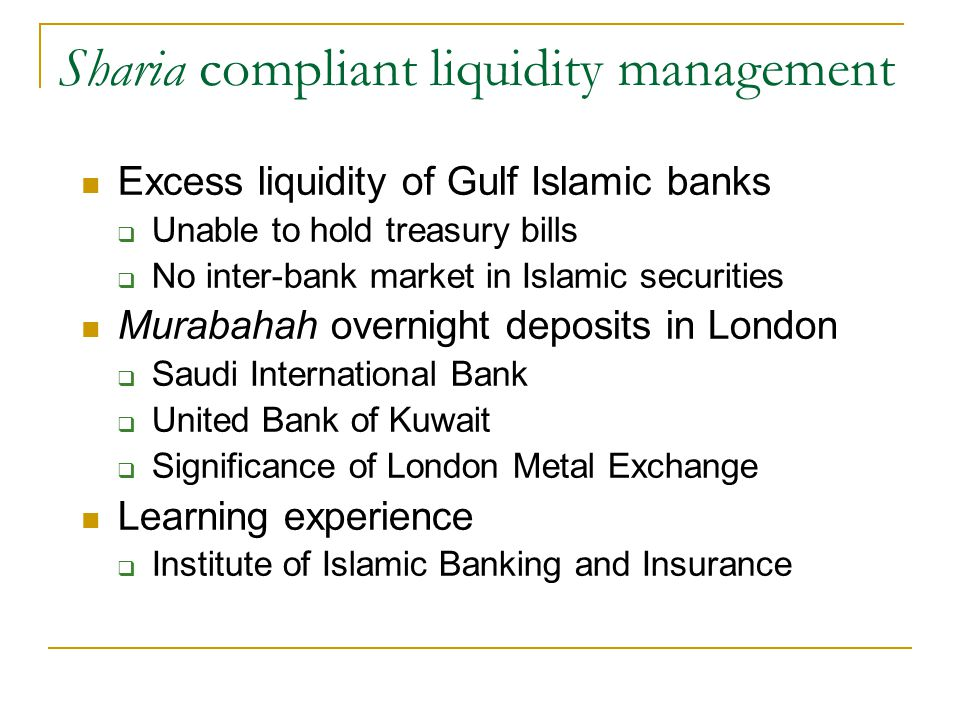 Sharia compliant liquidity management