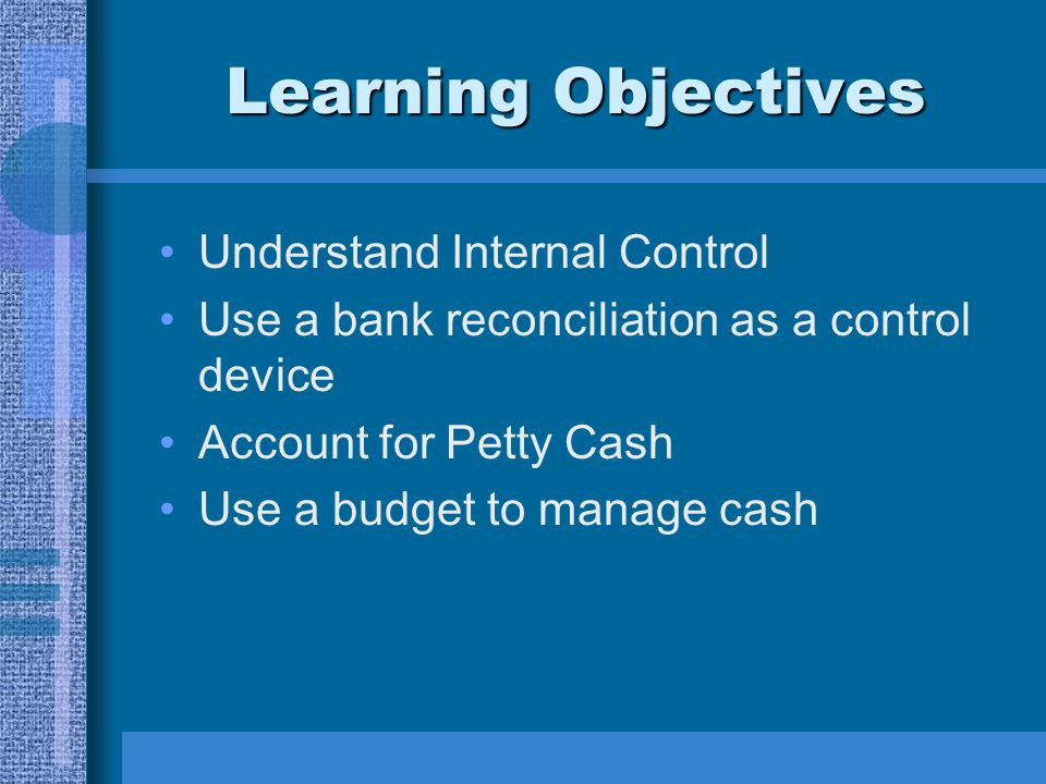 Learning Objectives Understand Internal Control