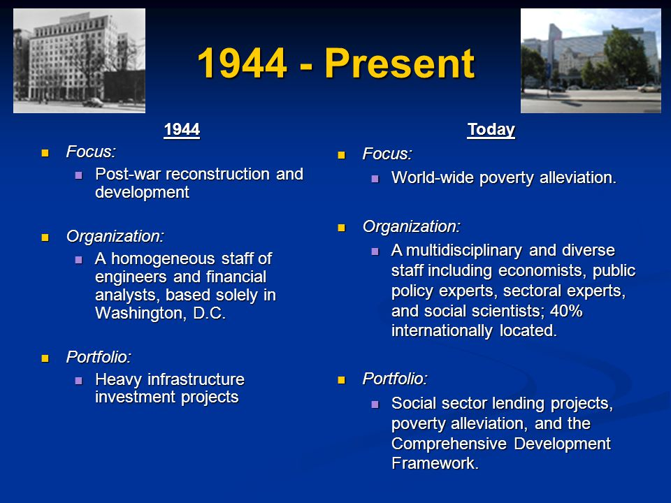 1944 - Present 1944 Focus: Post-war reconstruction and development