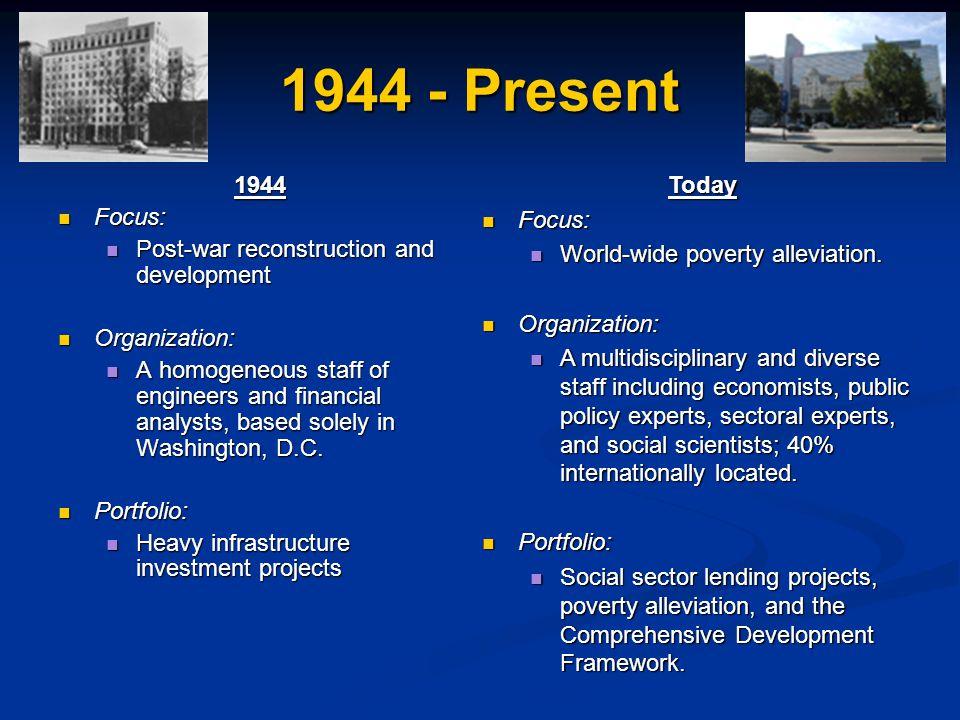 1944 - Present 1944 Focus: Post-war reconstruction and development