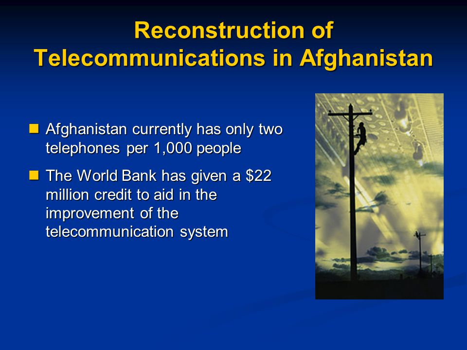 Reconstruction of Telecommunications in Afghanistan