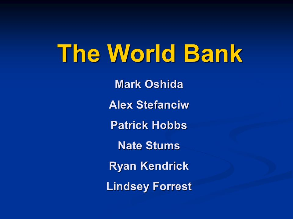 The World Bank Mark Oshida Alex Stefanciw Patrick Hobbs Nate Stums