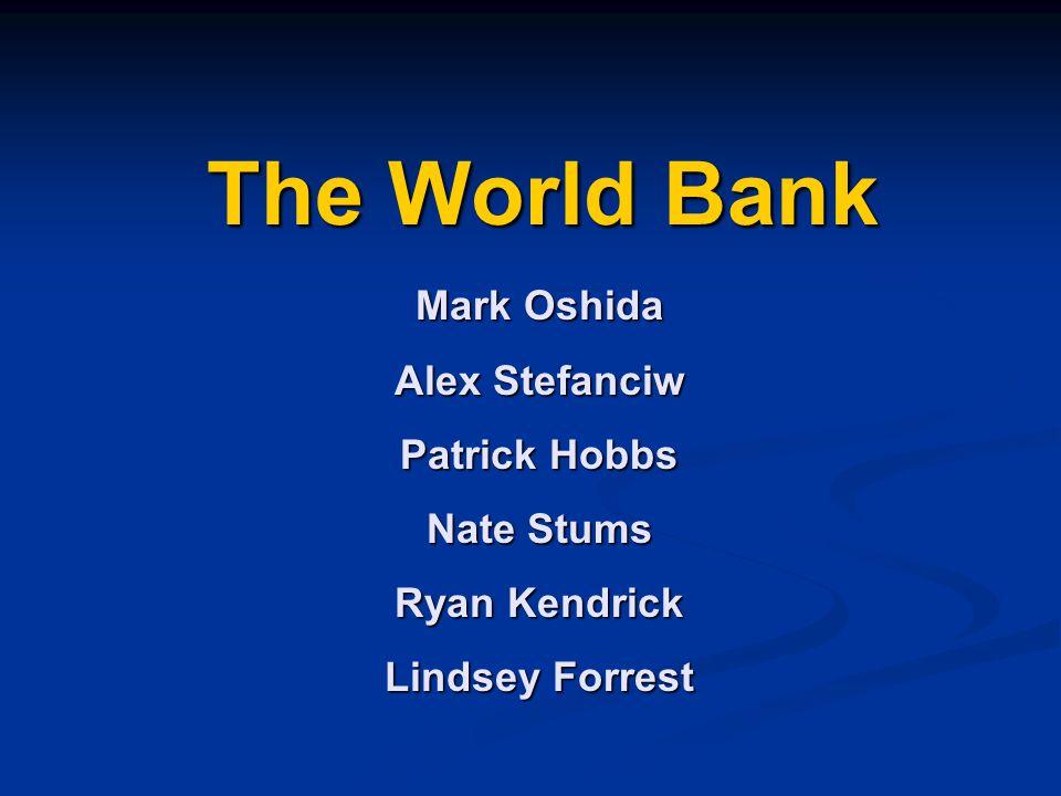 The World Bank Mark Oshida Alex Stefanciw Patrick Hobbs Nate Stums