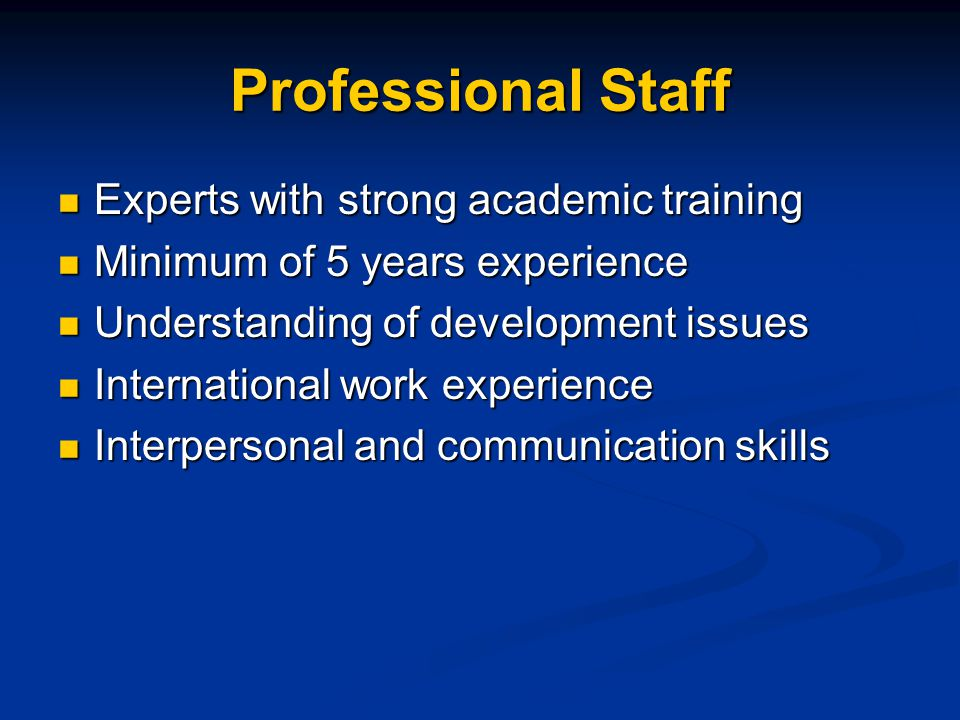 Professional Staff Experts with strong academic training