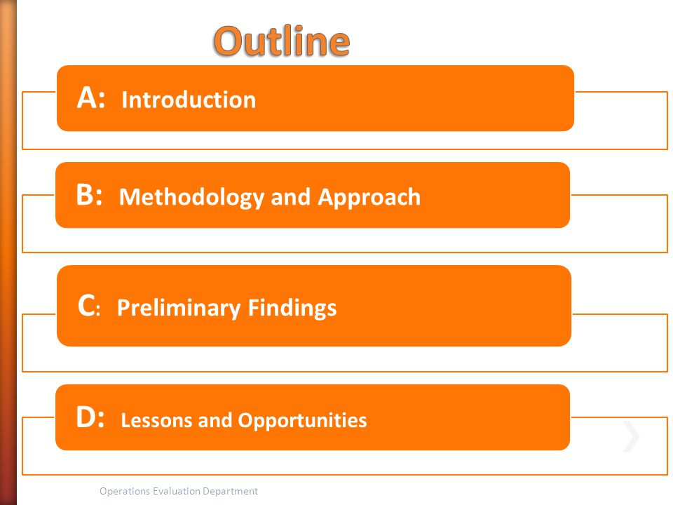 Outline A: Introduction B: Methodology and Approach