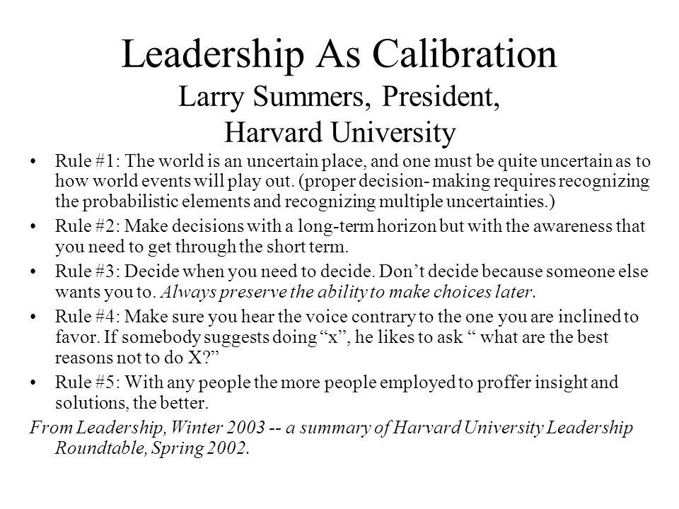 Leadership As Calibration Larry Summers, President, Harvard University