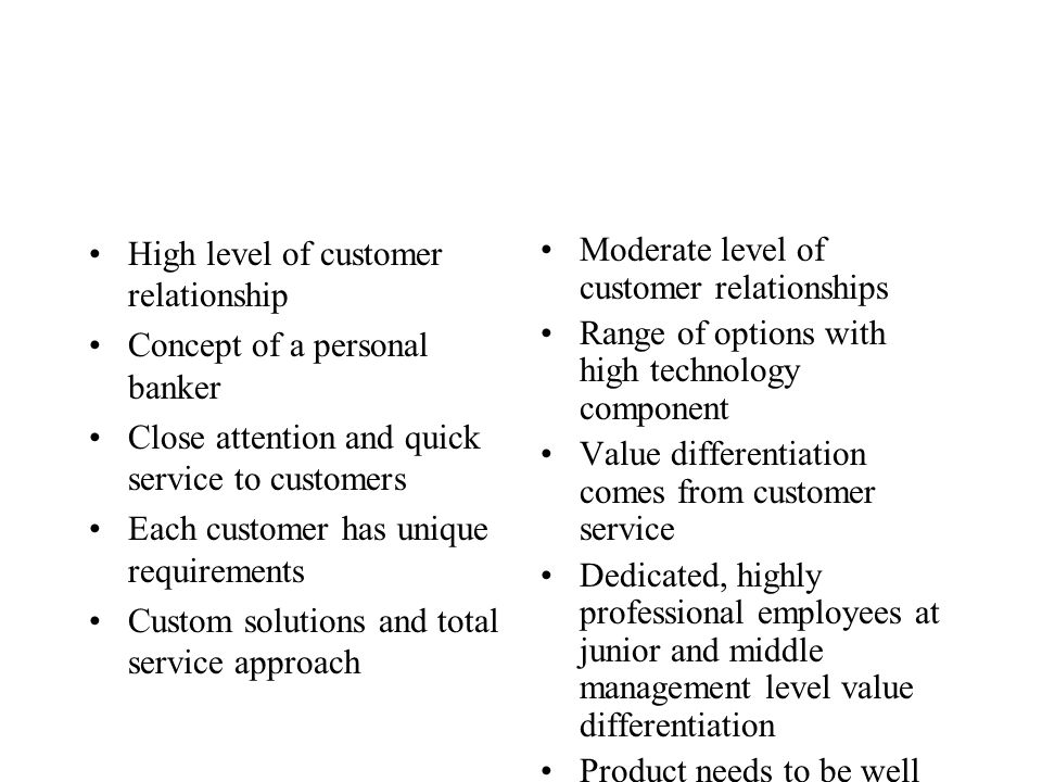 High level of customer relationship