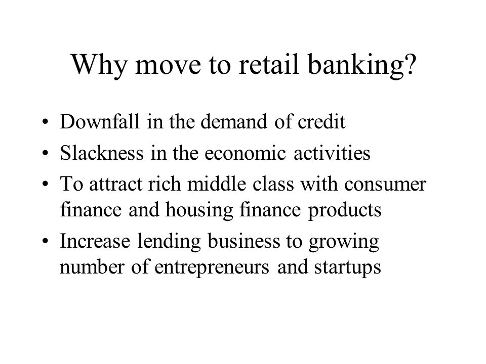 Why move to retail banking
